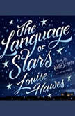 The Language of Stars, Louise Hawes