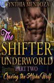 Billionaire Romance: Shifter Underworld Part Two: Craving the Alpha Wolf (Wolf Shifter, Shapeshifter Romance, Paranormal Romance), Cynthia Mendoza