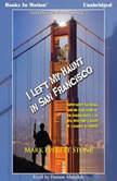I Left My Heart In San Francisco, Mark Everett Stone
