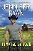 Tempted by Love A Montana Heat Novel, Jennifer Ryan