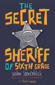 The Secret Sheriff of Sixth Grade, Jordan Sonnenblick