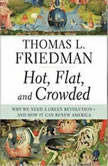 Hot, Flat, and Crowded, Thomas L. Friedman