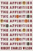 The Affinities, Robert Charles Wilson