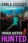 Tough Justice: Hunted (Part 8 of 8), Carla Cassidy