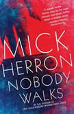 Nobody Walks, Mick Herron