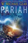 Pariah, W. Michael Gear
