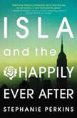 Isla and the Happily Ever After, Stephanie Perkins