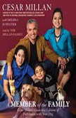 A Member of the Family Cesar Millan's Guide to a Lifetime of Fulfillment with Your Dog, Cesar Millan