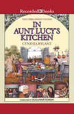 Cobble Street Cousins: In Aunt Lucy's Kitchen, Cynthia Rylant