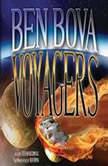 Voyagers I, Ben Bova