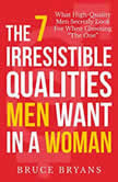 The 7 Irresistible Qualities Men Want in a Woman What HighQuality Men Secretly Look for When Choosing the One