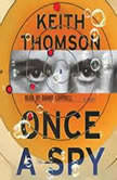 Once A Spy, Keith Thomson