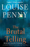 The Brutal Telling A Chief Inspector Gamache Novel, Louise Penny