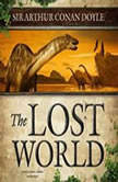 The Lost World, Sir Arthur Conan Doyle