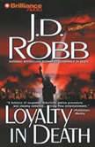 Loyalty in Death, J. D. Robb