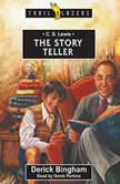 C.S. Lewis The Story Teller, Derick Bingham