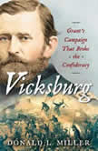 Vicksburg Grant's Campaign That Broke the Confederacy, Donald L. Miller