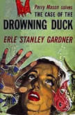 The Case of the Drowning Duck, Erle Stanley Gardner