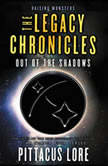 The Legacy Chronicles: Out of the Shadows, Pittacus Lore