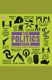 The Politics Book Big Ideas Simply Explained, DK
