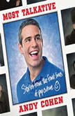 Most Talkative Stories from the Front Lines of Pop Culture, Andy Cohen