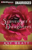The Scavenger's Daughters, Kay Bratt