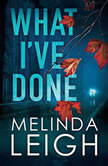 What I've Done, Melinda Leigh