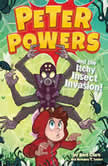 Peter Powers and the Itchy Insect Invasion!, Kent Clark