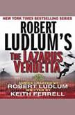 Robert Ludlums The Lazarus Vendetta