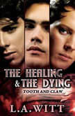 The Healing and the Dying, L.A. Witt