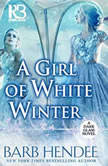 A Girl of White Winter, Barb Hendee