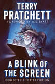 A Blink of the Screen Collected Shorter Fiction, Terry Pratchett