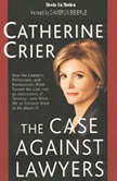 The Case Against Lawyers, Catherine Crier