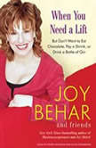 When You Need a Lift But Don't Want to Eat Chocolate, Pay a Shrink, or Drink a Bottle of Gin, Joy Behar