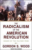 The Radicalism of the American Revolution, Gordon S. Wood
