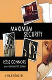 Maximum Security A Mystery, Rose Connors