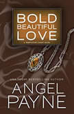 Bold Beautiful Love, Angel Payne