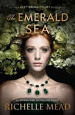 The Emerald Sea, Richelle Mead