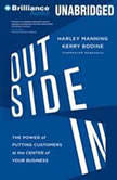 Outside In The Power of Putting Customers at the Center of Your Business, Harley Manning