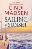 Sailing at Sunset A Sweet Romance from Hallmark Publishing, Cindi Madsen/Hallmark Publishing