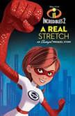 Incredibles 2: A Real Stretch An Elastigirl Prequel Story, Disney Press; Carla Jablonski