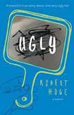 Ugly, Robert Hoge