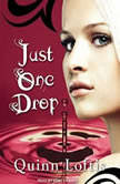 Just One Drop, Quinn Loftis