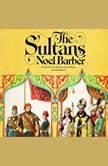 The Sultans, Noel Barber
