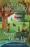 Never Grow Up, Karen Kingsbury