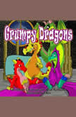 Grumpy Dragons Teaching Kids They Have Choices, Brian Rathbone