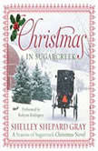 Christmas in Sugarcreek A Christmas Seasons of Sugarcreek Novel, Shelley Shepard Gray