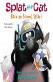 Splat the Cat: Back to School, Splat!, Rob Scotton