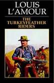 Turkeyfeather Riders, Louis L'Amour