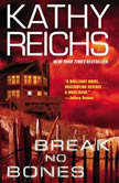 Break No Bones, Kathy Reichs